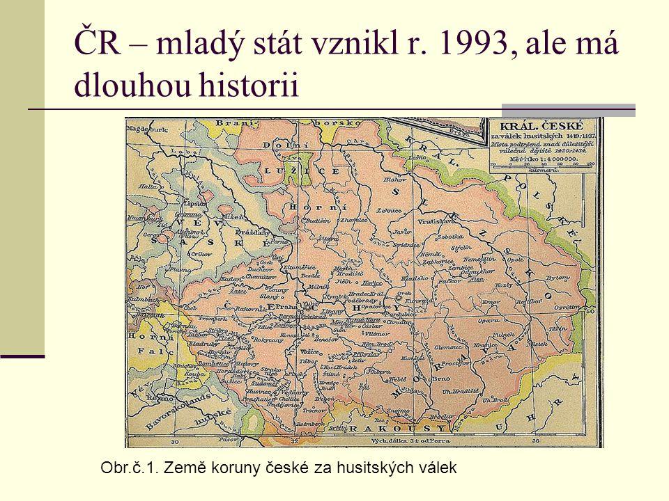 ČR – mladý stát vznikl r. 1993, ale má dlouhou historii Obr.č.1. Země koruny české za husitských válek