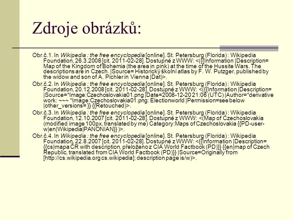 Zdroje obrázků: Obr.č.1. In Wikipedia : the free encyclopedia [online]. St. Petersburg (Florida) : Wikipedia Foundation, 26.3.2008 [cit. 2011-02-28].