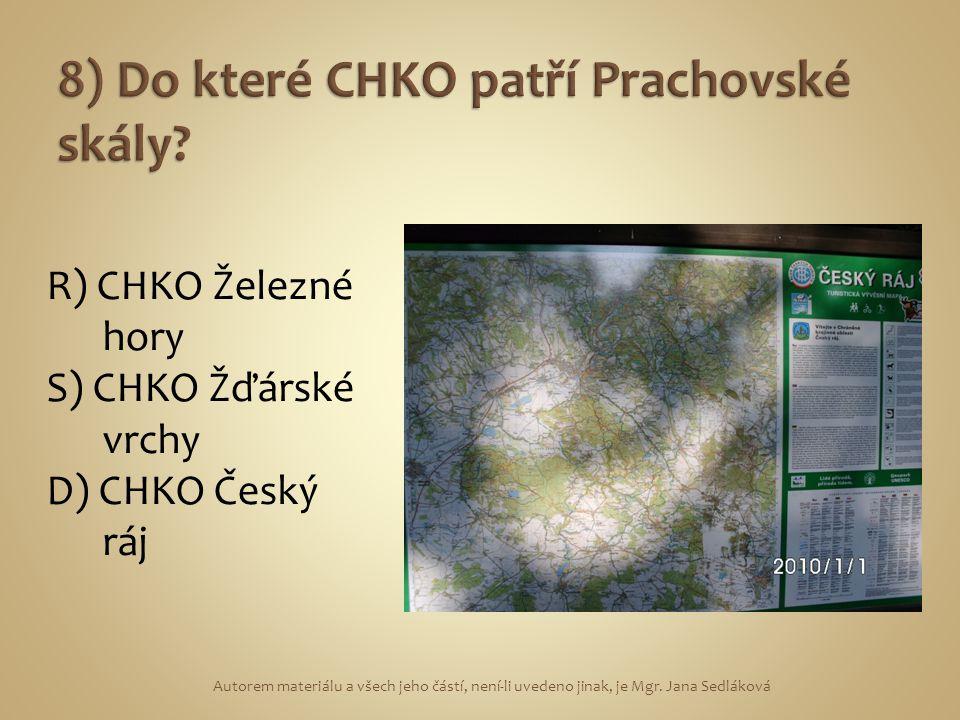 R) CHKO Železné hory S) CHKO Žďárské vrchy D) CHKO Český ráj Autorem materiálu a všech jeho částí, není-li uvedeno jinak, je Mgr.
