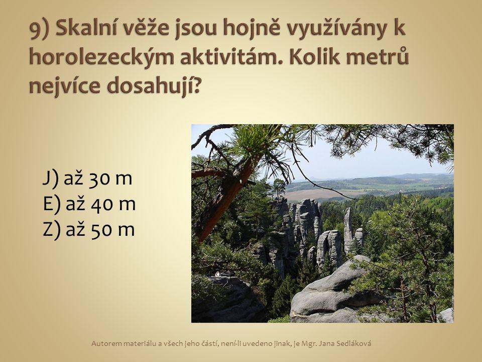 J) až 30 m E) až 40 m Z) až 50 m Autorem materiálu a všech jeho částí, není-li uvedeno jinak, je Mgr.