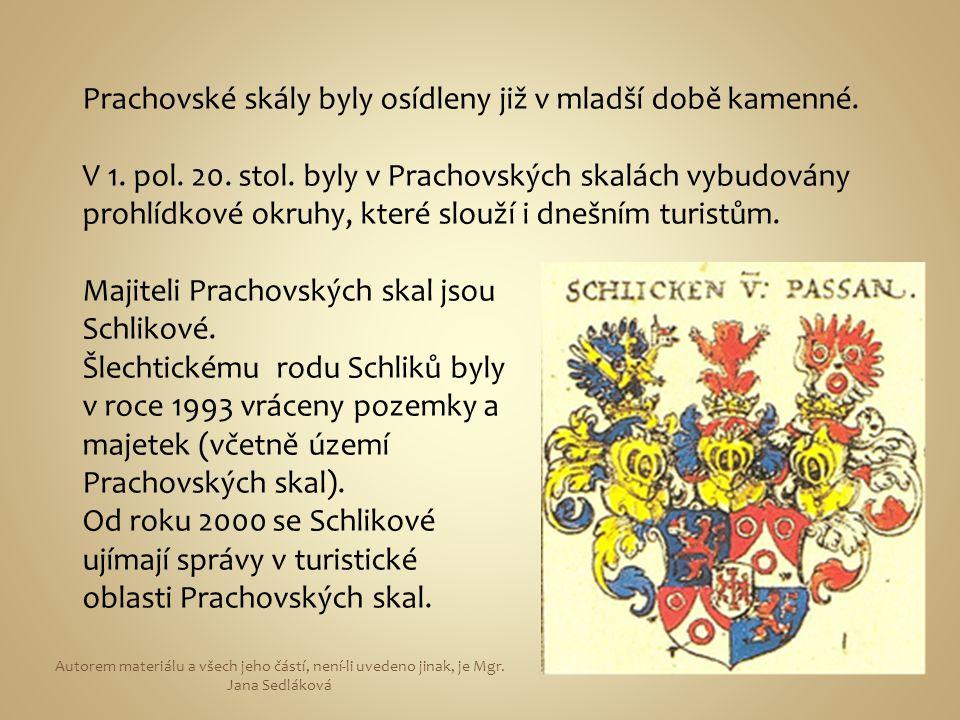 Prachovské skály byly osídleny již v mladší době kamenné.