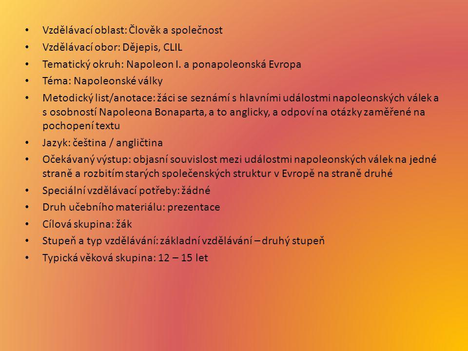 Vzdělávací oblast: Člověk a společnost Vzdělávací obor: Dějepis, CLIL Tematický okruh: Napoleon I.