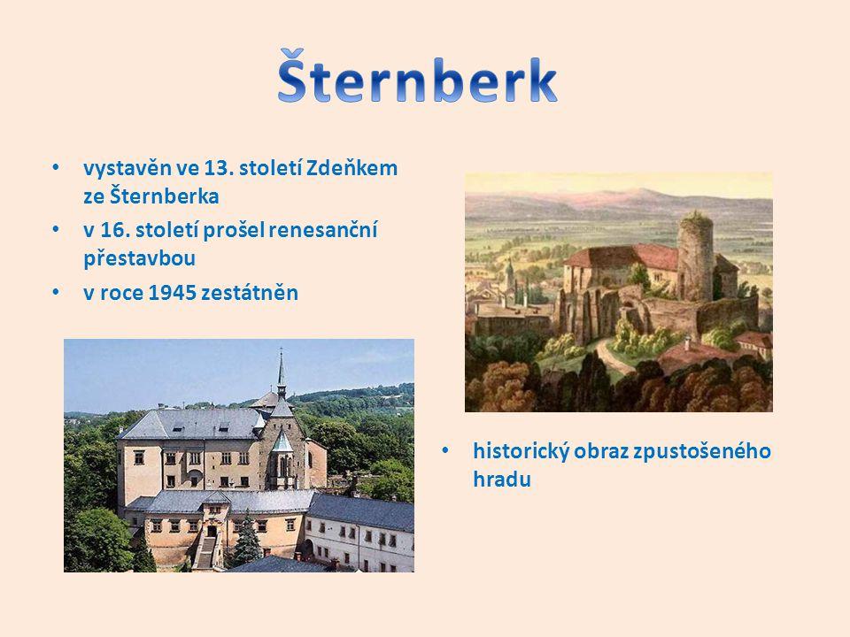 vystavěn ve 13. století Zdeňkem ze Šternberka v 16. století prošel renesanční přestavbou v roce 1945 zestátněn historický obraz zpustošeného hradu