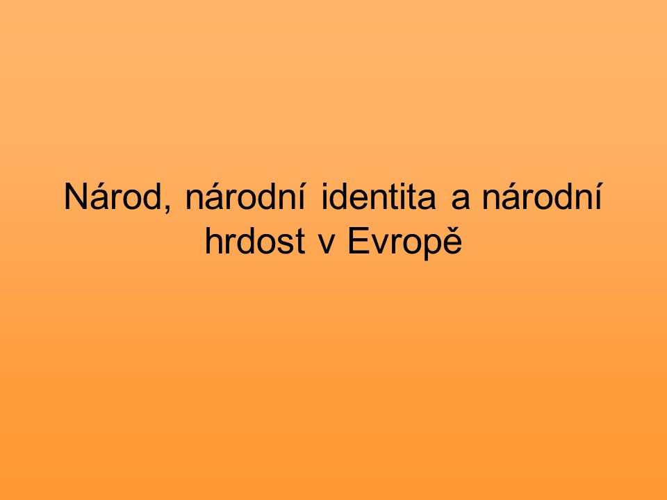 Národ, národní identita a národní hrdost v Evropě