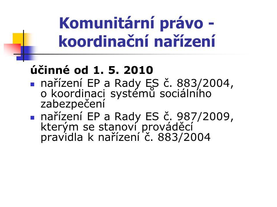 Komunitární právo - koordinační nařízení účinné od 1.