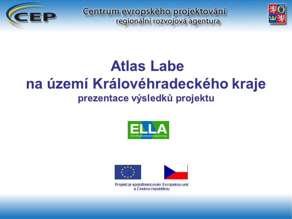 Projekt je spolufinancován Evropskou unií a Českou republikou Atlas Labe na území Královéhradeckého kraje prezentace výsledků projektu