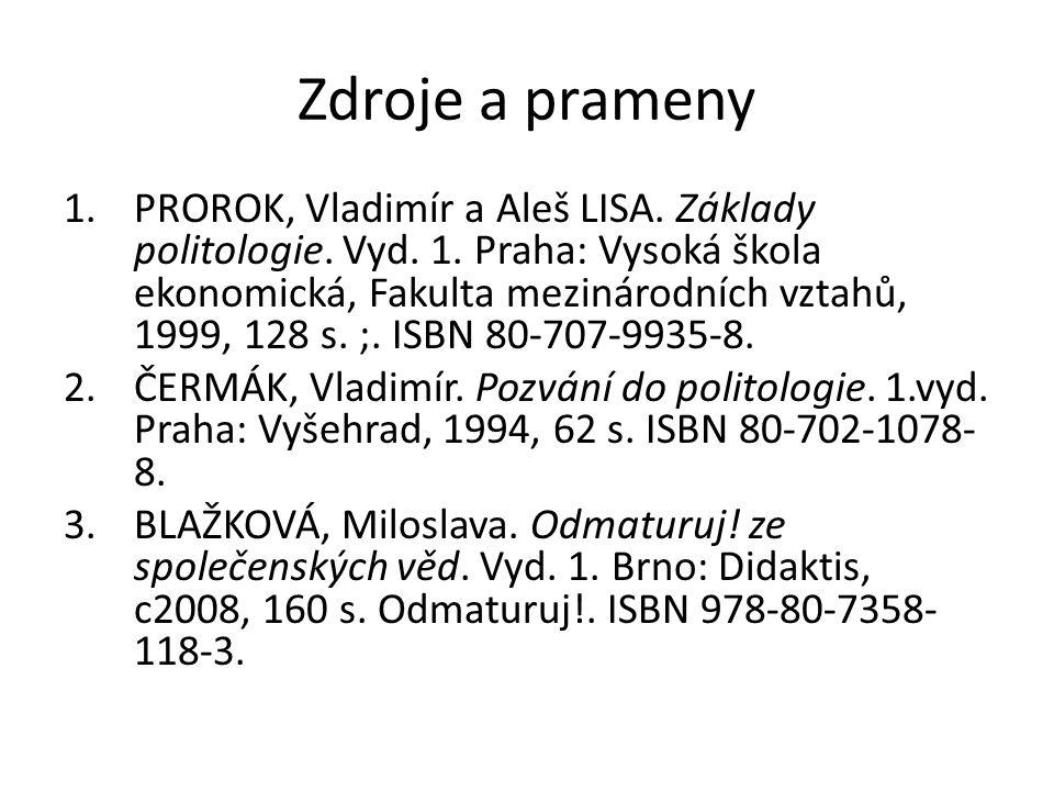Zdroje a prameny 1.PROROK, Vladimír a Aleš LISA. Základy politologie.