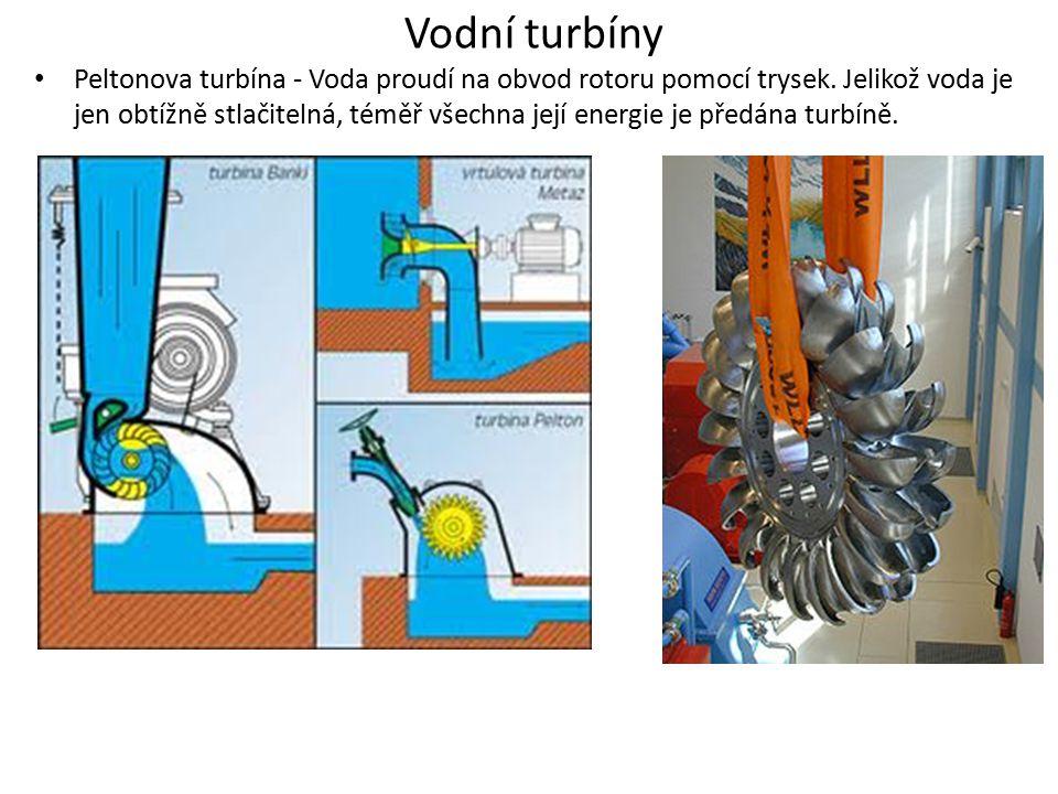 Vodní turbíny Peltonova turbína - Voda proudí na obvod rotoru pomocí trysek. Jelikož voda je jen obtížně stlačitelná, téměř všechna její energie je př