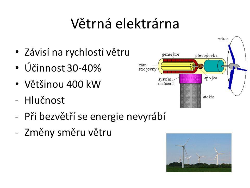 Geotermální elektrárna Prakticky nevyčerpatelný zdroj energie Každé 30m se zvyšuje teplota 1 °C V 10 km teplota 1800 °C Ohřev vody: Systém čerpadel který čerpá teplou vodu z podzemí do výparníku (výměníku) Hlavní parní okruh : Výparník (výměník) -> Turbogenerátor->Kondenzátor->Oběhové čerpadlo Chladící okruh : Chladící věž -> Kondenzátor -> Čerpadlo Výroba elektrické energie : Generátor na společné hřídeli turbogenerátoru