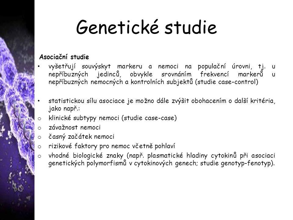 Genetické studie Asociační studie vyšetřují souvýskyt markeru a nemoci na populační úrovni, tj.