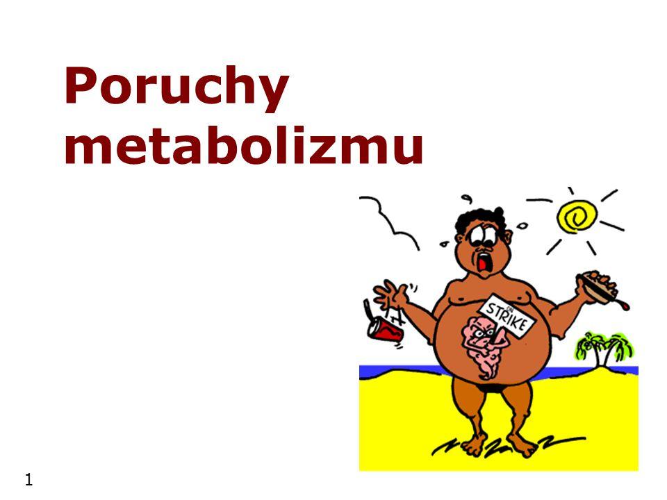 1 Poruchy metabolizmu