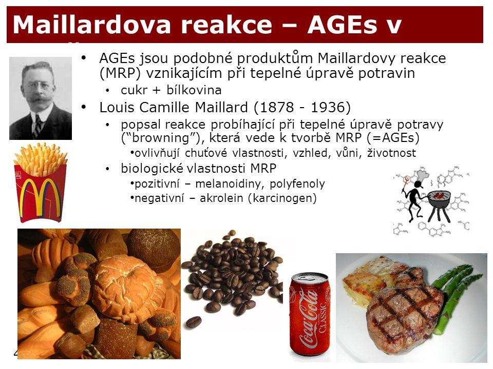 47 Maillardova reakce – AGEs v dietě AGEs jsou podobné produktům Maillardovy reakce (MRP) vznikajícím při tepelné úpravě potravin cukr + bílkovina Lou