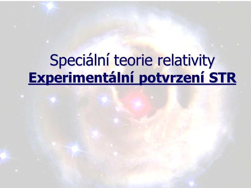 Speciální teorie relativity Experimentální potvrzení STR