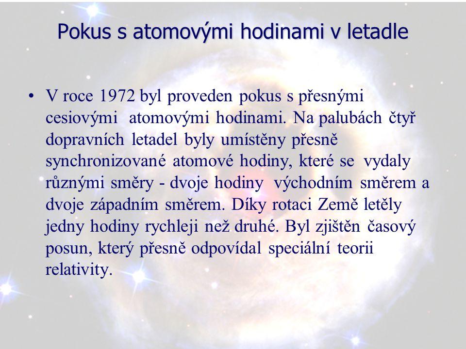 Pokus s atomovými hodinami v letadle V roce 1972 byl proveden pokus s přesnými cesiovými atomovými hodinami. Na palubách čtyř dopravních letadel byly