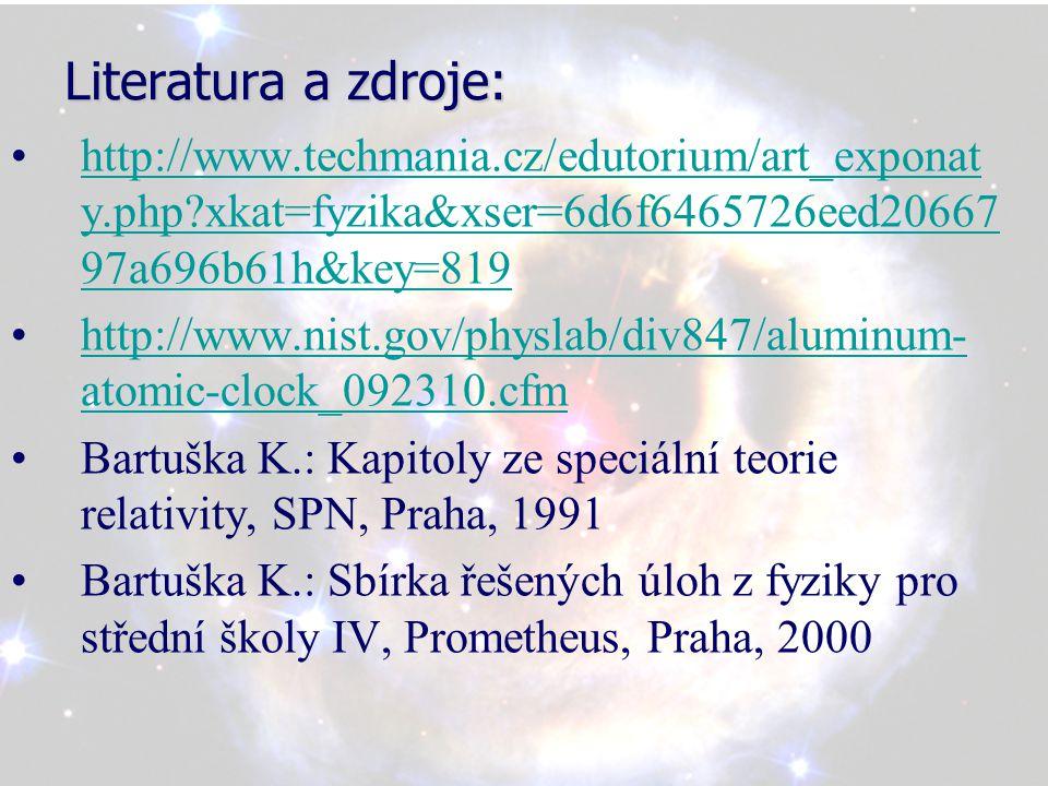Literatura a zdroje: http://www.techmania.cz/edutorium/art_exponat y.php?xkat=fyzika&xser=6d6f6465726eed20667 97a696b61h&key=819http://www.techmania.c