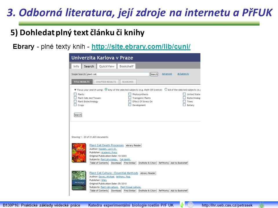 Ebrary - plné texty knih - http://site.ebrary.com/lib/cuni/http://site.ebrary.com/lib/cuni/ B130P16: Praktické základy vědecké práce Katedra experimen