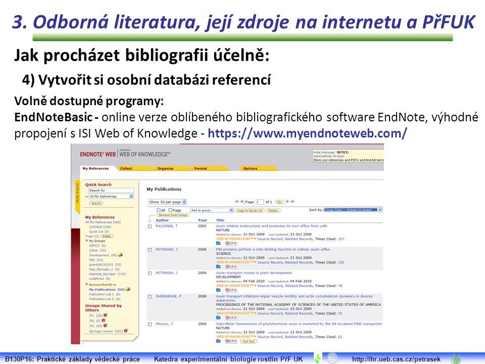 Jak procházet bibliografii účelně: 4) Vytvořit si osobní databázi referencí 3. Odborná literatura, její zdroje na internetu a PřFUK B130P16: Praktické