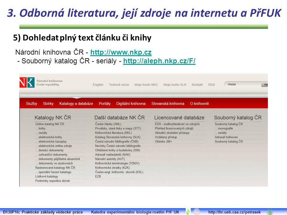 Národní knihovna ČR - http://www.nkp.czhttp://www.nkp.cz - Souborný katalog ČR - seriály - http://aleph.nkp.cz/F/http://aleph.nkp.cz/F/ B130P16: Prakt