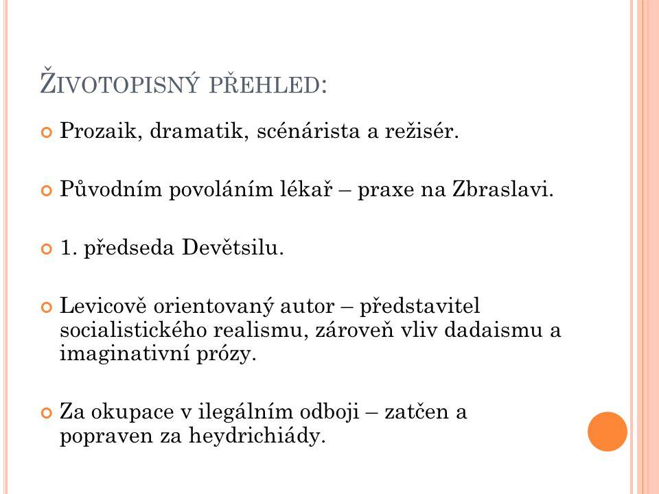 Ž IVOTOPISNÝ PŘEHLED : Prozaik, dramatik, scénárista a režisér.