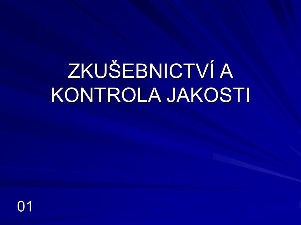 ZKUŠEBNICTVÍ A KONTROLA JAKOSTI 01