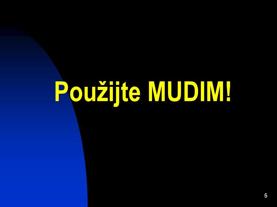 6 Přehled MUDIM  co to je  jak je implementován  jak a nač se používá Aplikace na konkrétní data  heuristiky na hledání modelu