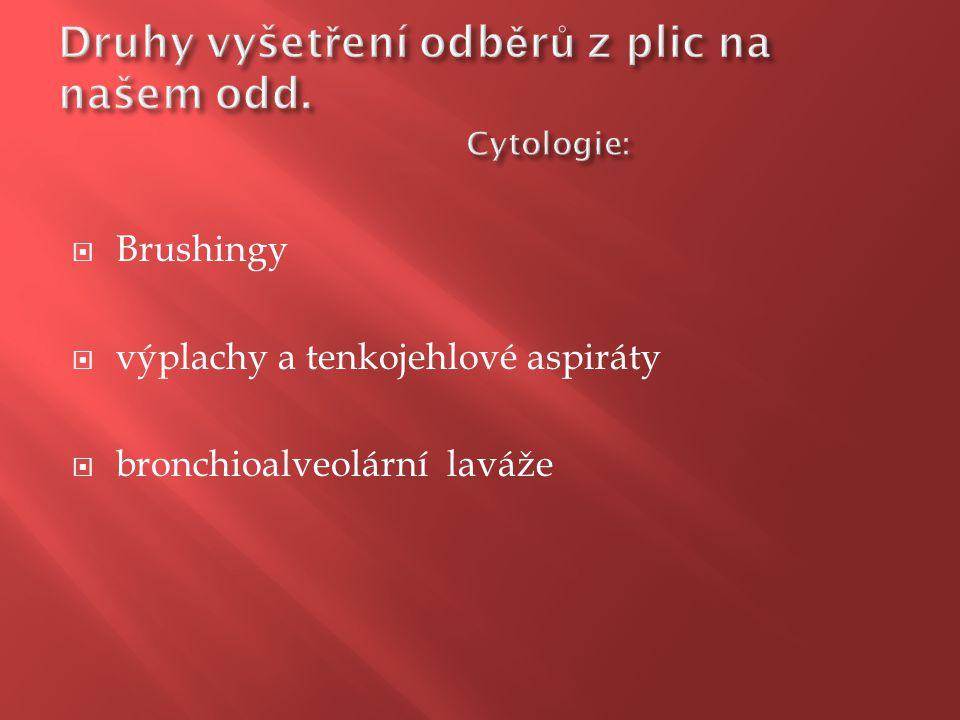  Brushingy  výplachy a tenkojehlové aspiráty  bronchioalveolární laváže