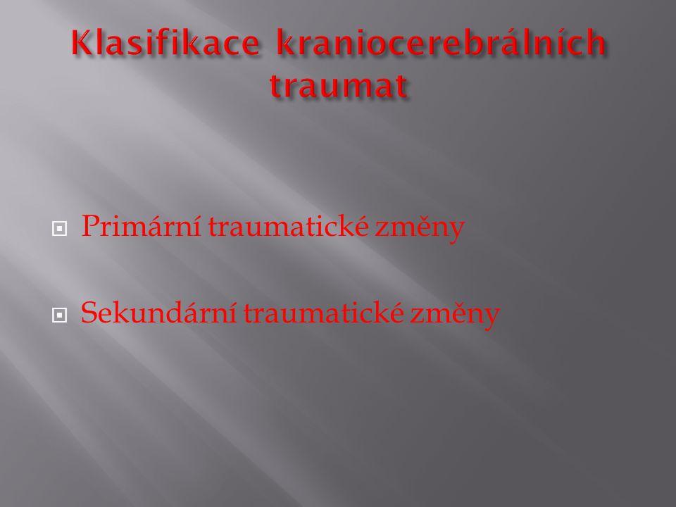  Primární traumatické změny  Sekundární traumatické změny