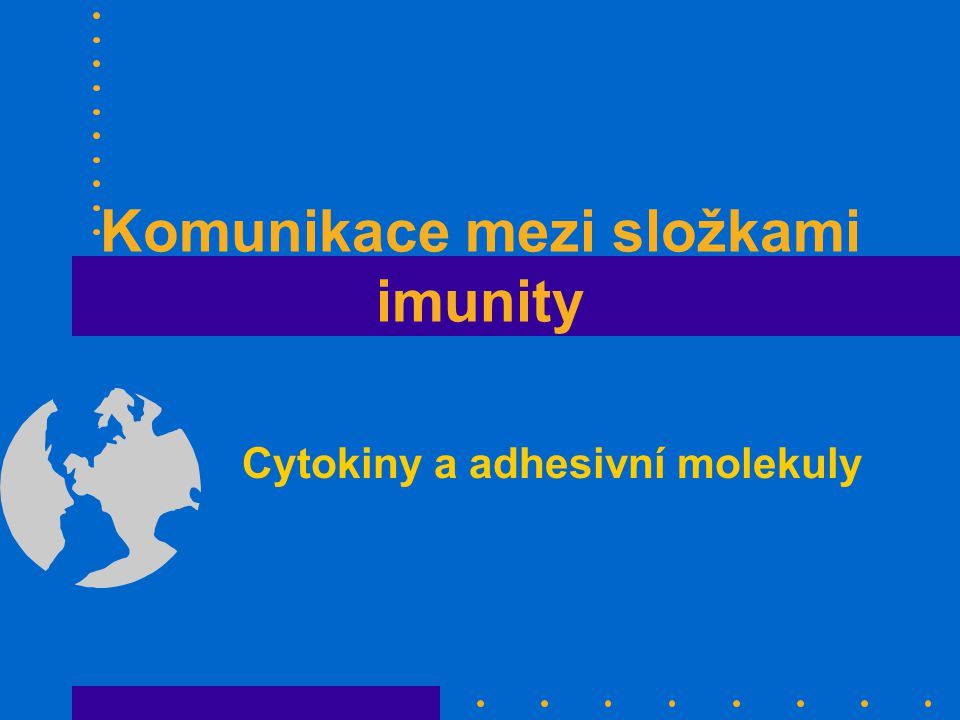 Komunikace mezi složkami imunity Cytokiny a adhesivní molekuly