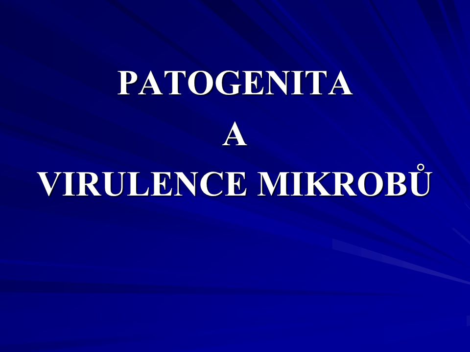 PATOGENITAA VIRULENCE MIKROBŮ
