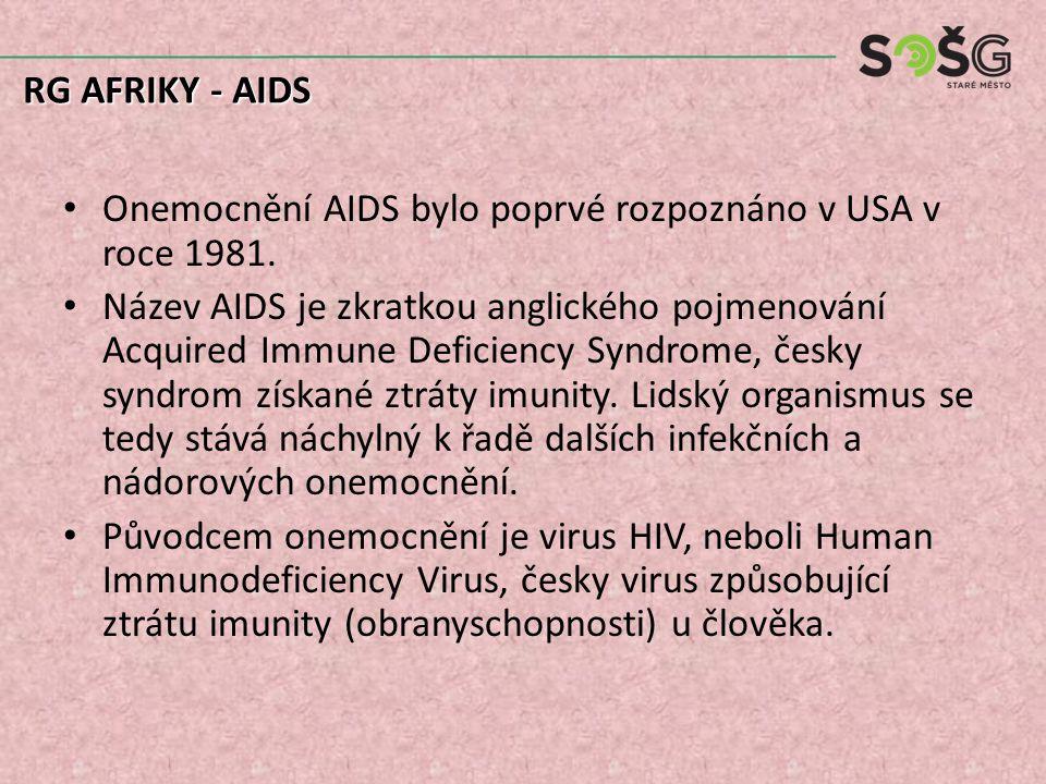 Onemocnění AIDS bylo poprvé rozpoznáno v USA v roce 1981.