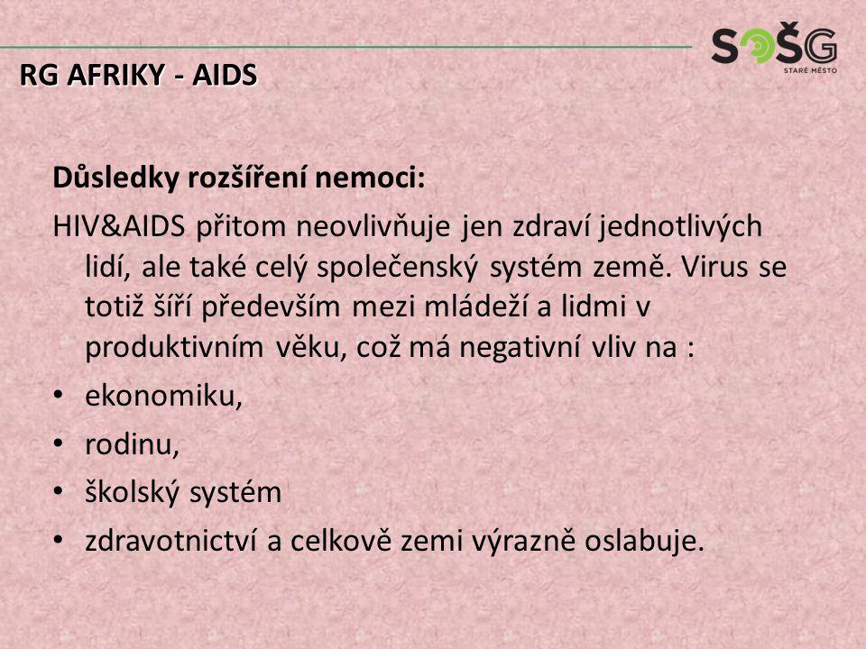Důsledky rozšíření nemoci: HIV&AIDS přitom neovlivňuje jen zdraví jednotlivých lidí, ale také celý společenský systém země.