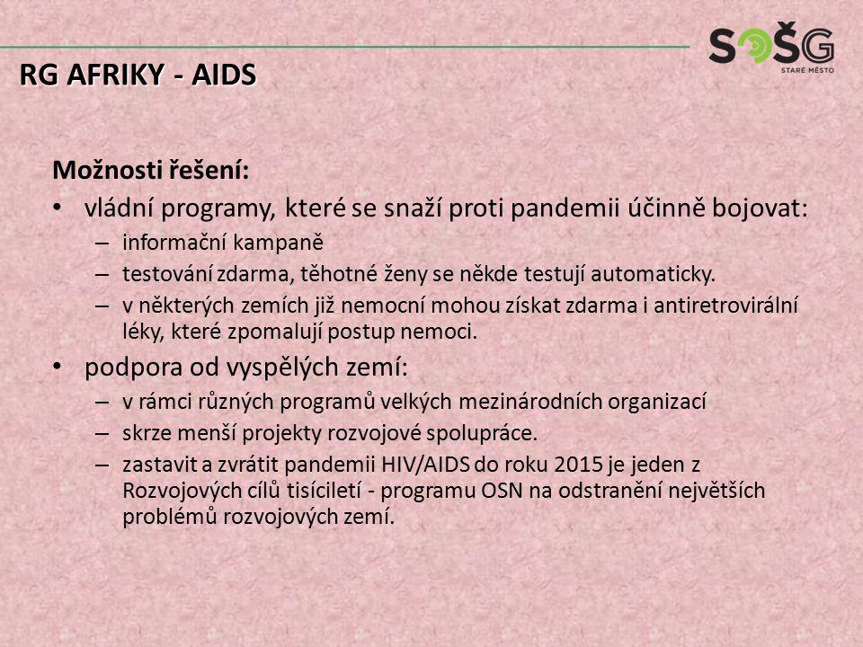 Možnosti řešení: vládní programy, které se snaží proti pandemii účinně bojovat: – informační kampaně – testování zdarma, těhotné ženy se někde testují automaticky.