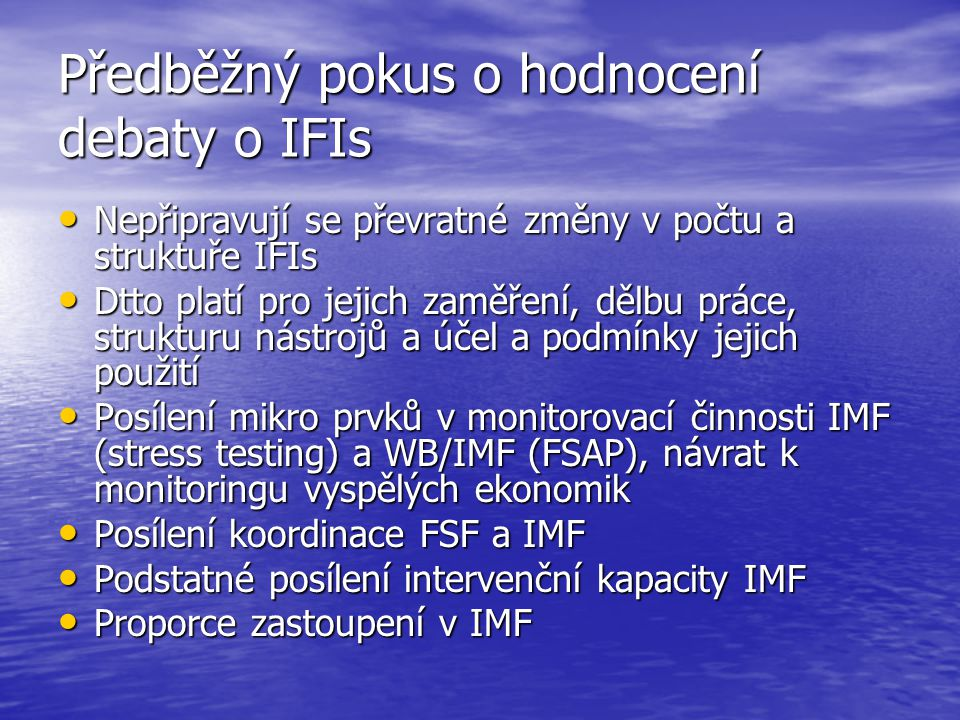 Předběžný pokus o hodnocení debaty o IFIs Nepřipravují se převratné změny v počtu a struktuře IFIs Nepřipravují se převratné změny v počtu a struktuře