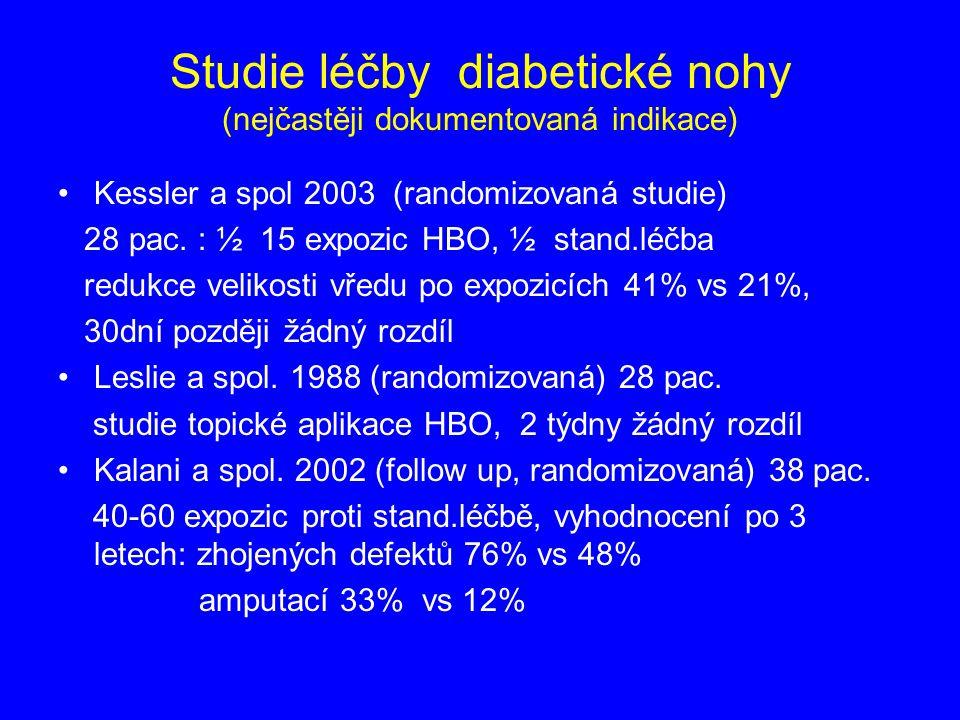 Studie léčby diabetické nohy (nejčastěji dokumentovaná indikace) Kessler a spol 2003 (randomizovaná studie) 28 pac. : ½ 15 expozic HBO, ½ stand.léčba