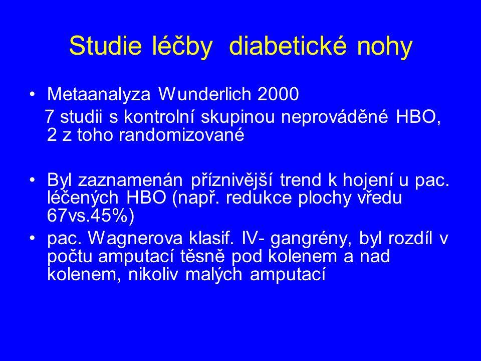 Studie léčby diabetické nohy Metaanalyza Wunderlich 2000 7 studii s kontrolní skupinou neprováděné HBO, 2 z toho randomizované Byl zaznamenán příznivější trend k hojení u pac.