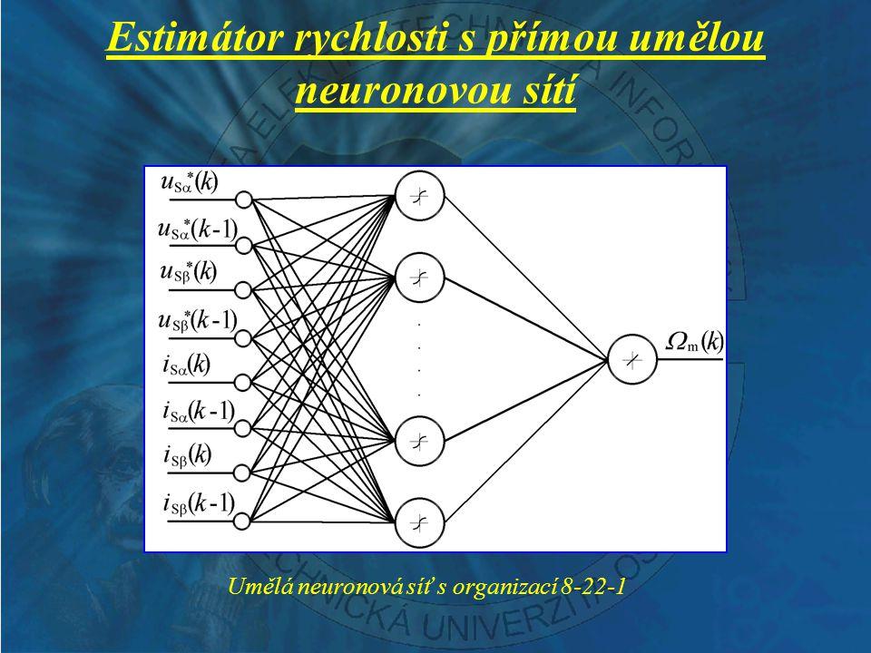 Estimátor rychlosti s přímou umělou neuronovou sítí Umělá neuronová síť s organizací 8-22-1