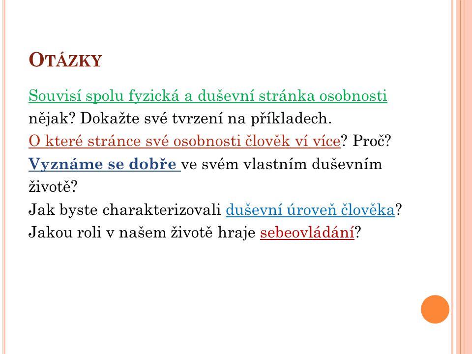 Z DROJE Psychologie a společenská výchova, Josef Volný a kolektiv, SPN, Praha 1990, ISBN 80-04-24464-5.
