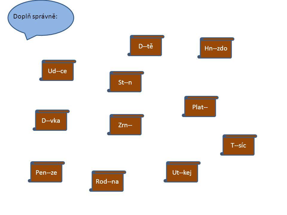 Slož slova: áivkod e kytice s ilnice utí k ej ě k oníčk tíd ______________________