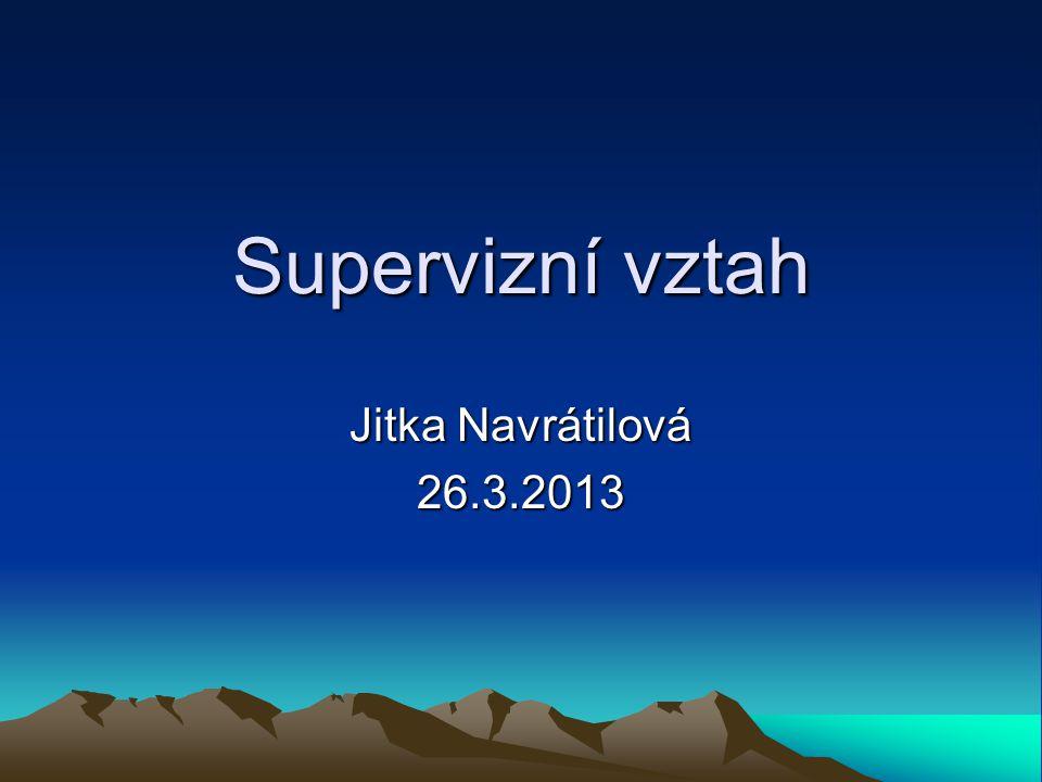 Supervizní vztah Jitka Navrátilová 26.3.2013