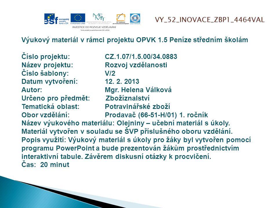 VY_52_INOVACE_ZBP1_4464VAL Výukový materiál v rámci projektu OPVK 1.5 Peníze středním školám Číslo projektu:CZ.1.07/1.5.00/34.0883 Název projektu:Rozv