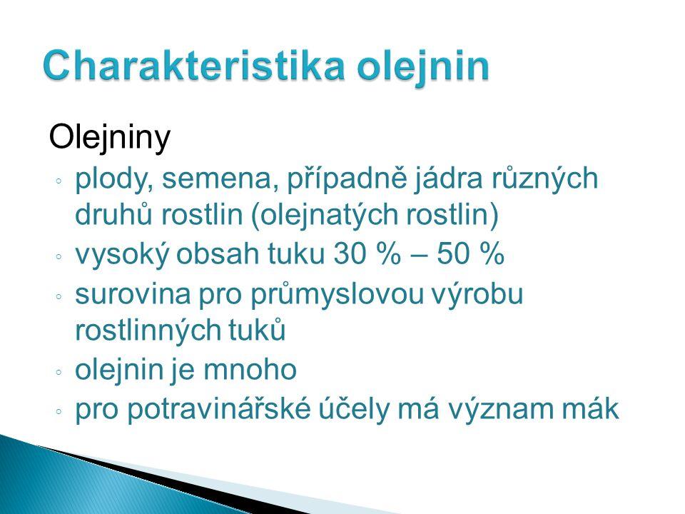Mák ◦ zralá a suchá semena různých odrůd máku setého ◦ pěstuje se v celé střední Evropě ◦ mnoho odrůd, v prodeji nejčastěji: a) stříbrošedý mák b) modrý mák c) bílý mák – aromatická přísada do cukrářských výrobků