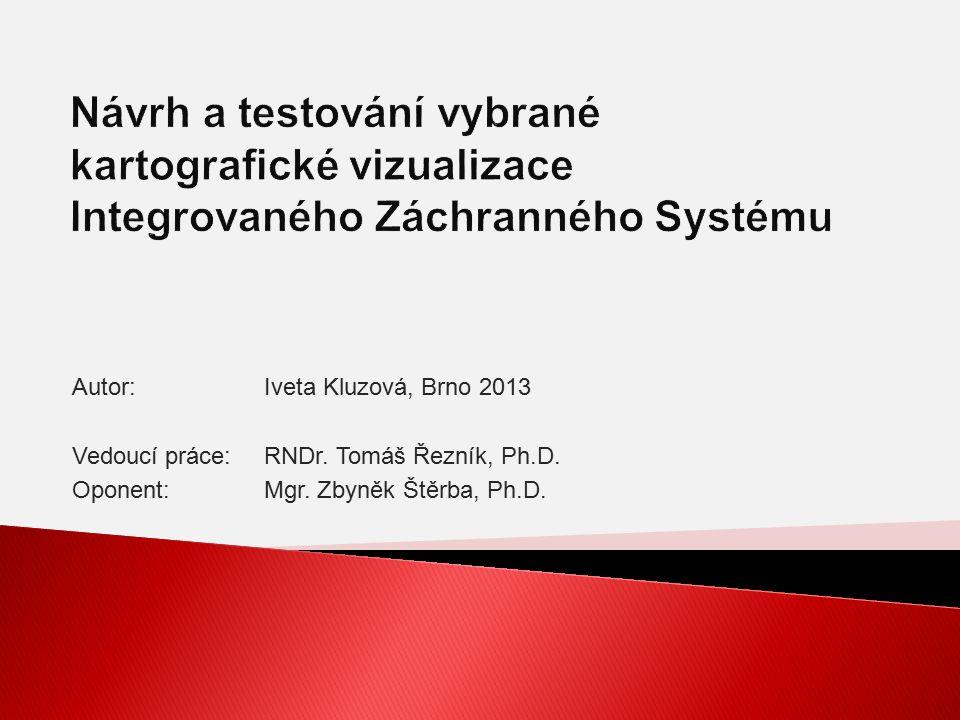 Autor: Iveta Kluzová, Brno 2013 Vedoucí práce:RNDr.