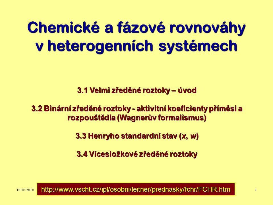 13.10.2010J. Leitner - Ústav inženýrství pevných látek, VŠCHT Praha 1 Chemické a fázové rovnováhy v heterogenních systémech http://www.vscht.cz/ipl/os