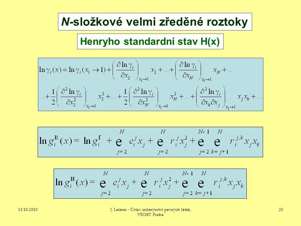 13.10.2010J. Leitner - Ústav inženýrství pevných látek, VŠCHT Praha 20 N-složkové velmi zředěné roztoky Henryho standardní stav H(x)