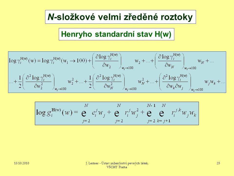 13.10.2010J. Leitner - Ústav inženýrství pevných látek, VŠCHT Praha 25 N-složkové velmi zředěné roztoky Henryho standardní stav H(w)