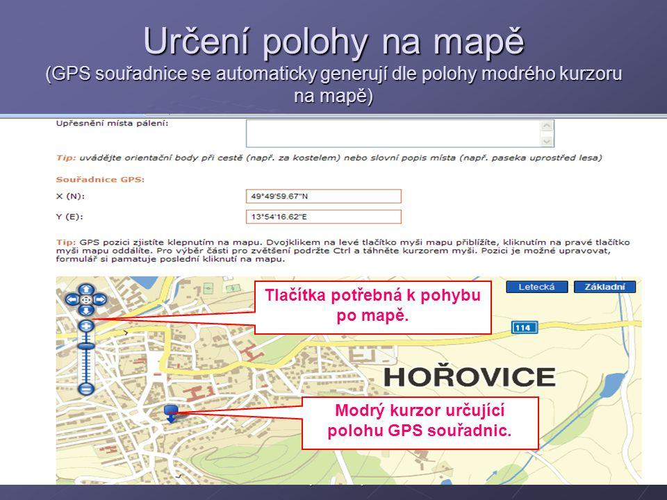 12Hynek Černý Určení polohy na mapě (GPS souřadnice se automaticky generují dle polohy modrého kurzoru na mapě) Modrý kurzor určující polohu GPS souřadnic.