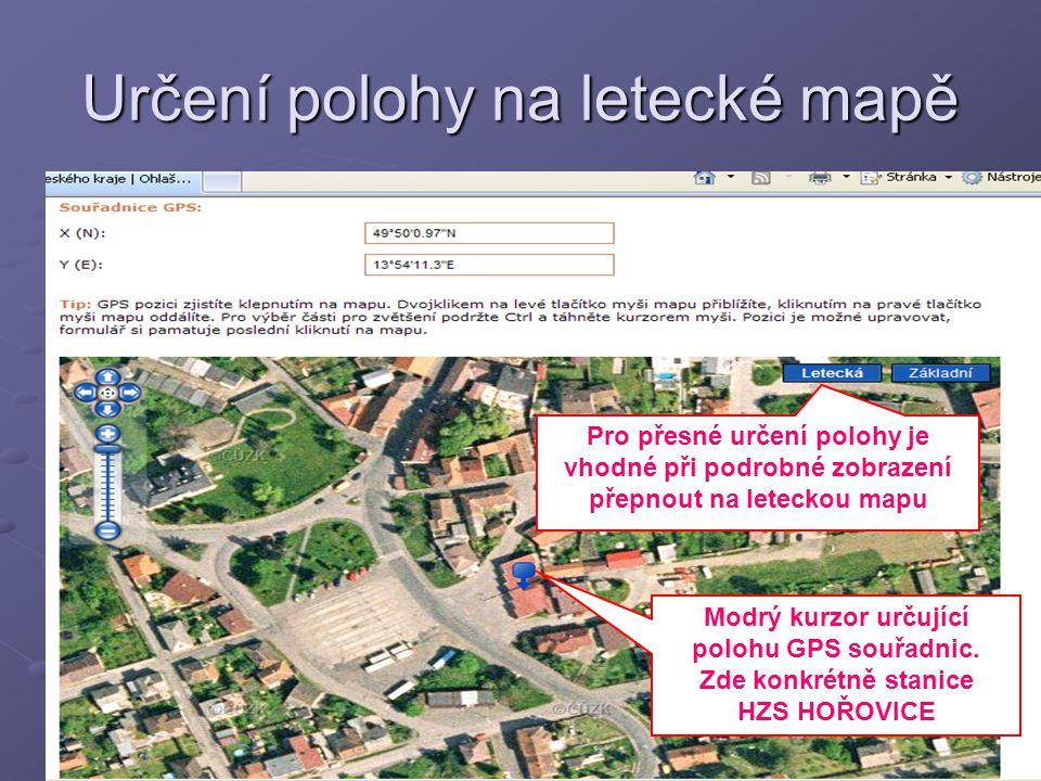 13Hynek Černý Určení polohy na letecké mapě Pro přesné určení polohy je vhodné při podrobné zobrazení přepnout na leteckou mapu Modrý kurzor určující polohu GPS souřadnic.