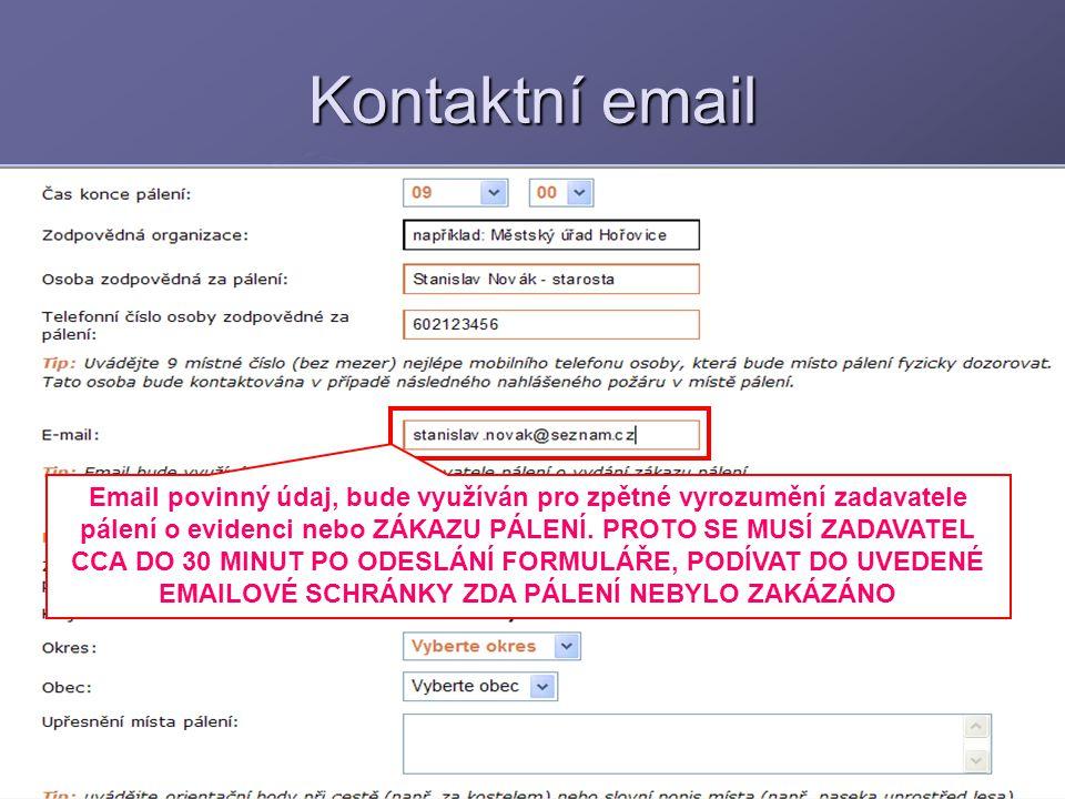8Hynek Černý Kontaktní email Email povinný údaj, bude využíván pro zpětné vyrozumění zadavatele pálení o evidenci nebo ZÁKAZU PÁLENÍ.