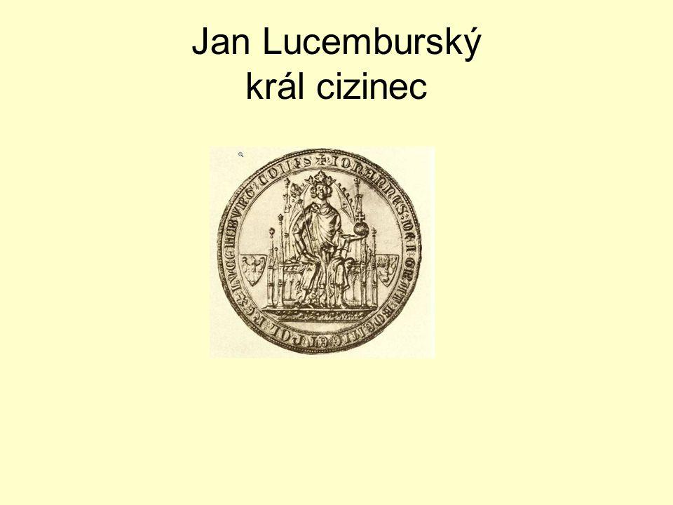 Jan Lucemburský král cizinec