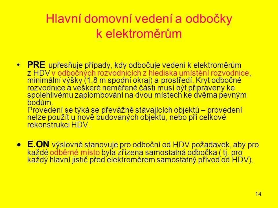 14 Hlavní domovní vedení a odbočky k elektroměrům PRE upřesňuje případy, kdy odbočuje vedení k elektroměrům z HDV v odbočných rozvodnicích z hlediska